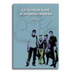 La Información Juvenil en perspectiva comparada  •  Jesús Antelo García