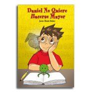 Daniel no quiere hacerse mayor  •  Javier Úbeda Ibáñez