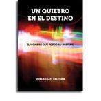 Un quiebro en el destino  •  Jorge Clot Beltrán