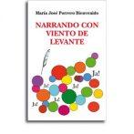 Narrando con viento de levante • María José Porrero Bienvenido
