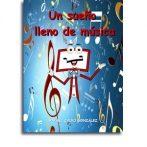 Un sueño lleno de música • Rafael Calvo González