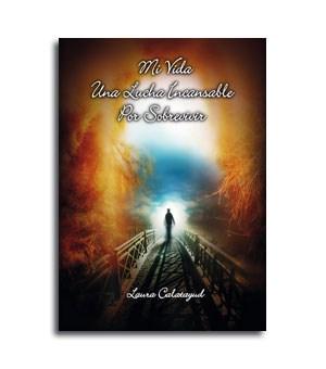 Libro biografia Mi vida una lucha incansable por sobrevivir
