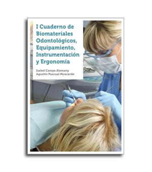 I Cuaderno de Biomateriales Odontológicos, Equipamiento, Instrumentación  y Ergonomía