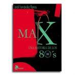 MAX, una historia de los '80