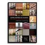 Centro histórico de Valencia. Ocho siglos de arquitectura residencial. Vol. 1 y 2