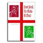 Sant Jordi, no matis el Drac!