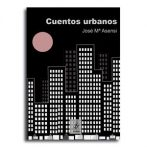 Cuentos urbanos – J. M. Asensi