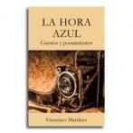 La hora azul · Francisco Martínez