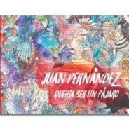 Juan Fernández quería ser un pájaro