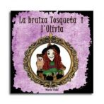 La bruixa Tosqueta i l'Olivia