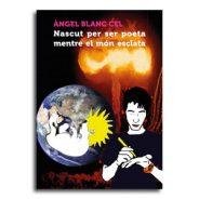 Nascut per ser poeta mentre el món esclata