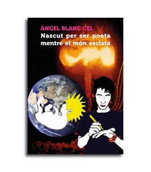 coberta del poemari Nascut per ser poeta mentre el mon esclata