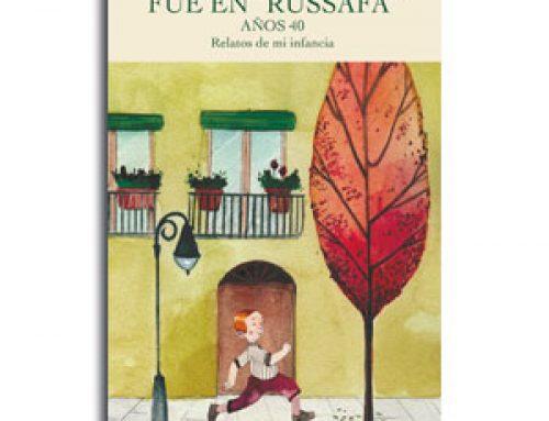 Fue en Russafa – Años 40 – Relatos de mi infancia